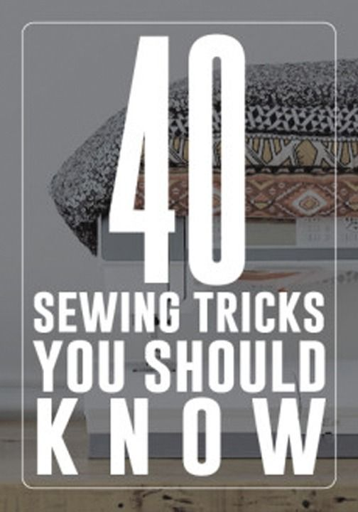 40 sewing tricks you should know