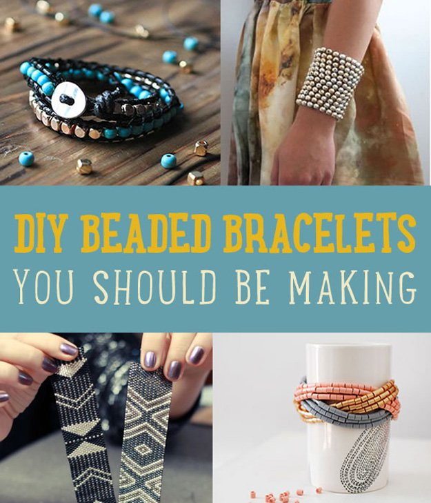 DIY Beaded Bracelets You Bead Crafts Lovers Should Be Making